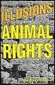 Illusions of Animal Rights